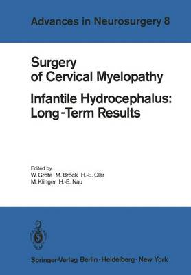 Surgery of Cervical Myelopathy: Infantile Hydrocephalus: Long-Term Results - Advances in Neurosurgery 8 (Paperback)