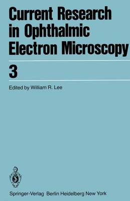 Current Research in Ophthalmic Electron Microscopy - Current Research in Ophthalmic Electron Microscopy 3 (Paperback)