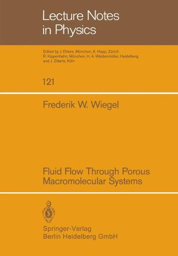 Fluid Flow Through Porous Macromolecular Systems - Lecture Notes in Physics 121 (Paperback)