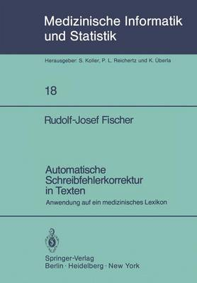 Automatische Schreibfehlerkorrektur in Texten - Medizinische Informatik, Biometrie und Epidemiologie 18 (Paperback)