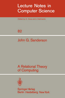 A Relational Theory of Computing - Lecture Notes in Computer Science 82 (Paperback)