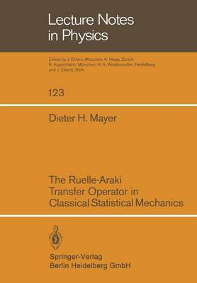 The Ruelle-Araki Transfer Operator in Classical Statistical Mechanics - Lecture Notes in Physics 123 (Paperback)