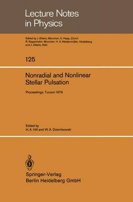 Nonradial and Nonlinear Stellar Pulsation: Proceedings of a Workshop Held at the University of Arizona in Tucson, March 12 - 16, 1979 - Lecture Notes in Physics 125 (Paperback)