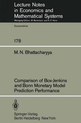 Comparison of Box-Jenkins and Bonn Monetary Model Predition Performance - Lecture Notes in Economics and Mathematical Systems 178 (Paperback)