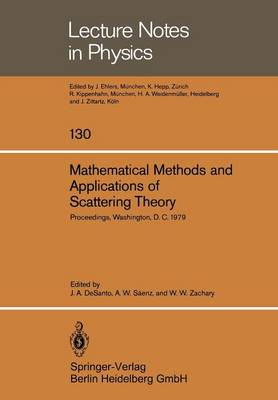 Mathematical Methods and Applications of Scattering Theory: Proceedings of a Conference Held at Catholic University Washington, D. C., May 21 - 25, 1979 - Lecture Notes in Physics 130 (Paperback)