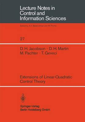 Extensions of Linear-Quadratic Control Theory - Lecture Notes in Control and Information Sciences 27 (Paperback)