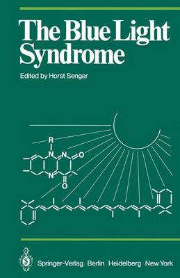 The Blue Light Syndrome - Proceedings in Life Sciences (Hardback)