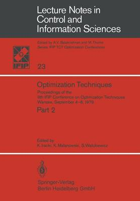 Optimization Techniques: Proceedings of the 9th IFIP Conference on Optimization Techniques Warsaw, September 4-8, 1979 - Lecture Notes in Control and Information Sciences 23 (Paperback)