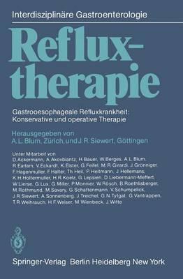 Refluxtherapie: Gastrooesophageale Refluxkrankheit: Konservative und operative Therapie - Interdisziplinare Gastroenterologie (Paperback)
