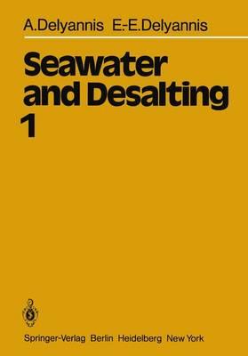 Seawater and Desalting: Volume 1 (Hardback)