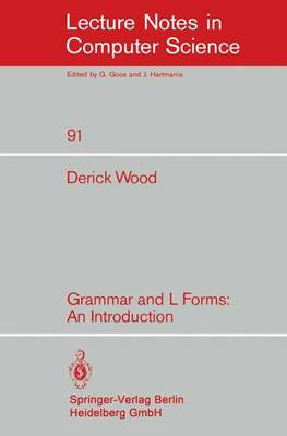 Grammar and L Forms: An Introduction - Lecture Notes in Computer Science 91 (Paperback)