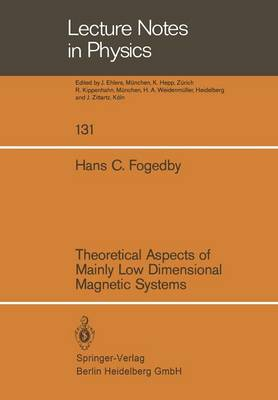 Theoretical Aspects of Mainly Low Dimensional Magnetic Systems - Lecture Notes in Physics 131 (Paperback)