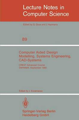 Computer Aided Design Modelling, Systems Engineering, CAD-Systems: CREST Advanced Course, Darmstadt, 8. - 19. September 1980 - Lecture Notes in Computer Science 89 (Paperback)
