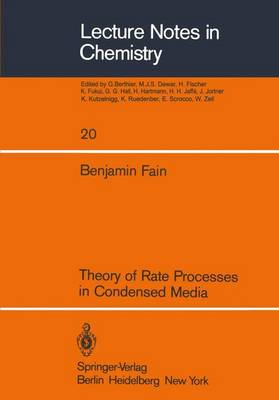 Theory of Rate Processes in Condensed Media - Lecture Notes in Chemistry 20 (Paperback)