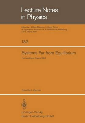 Systems Far from Equilibrium: Sitges Conference on Statistical Mechanics, June 1980, Sitges, Barcelona/Spain - Lecture Notes in Physics 132 (Paperback)