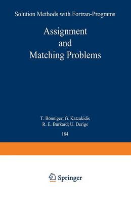 Assignment and Matching Problems: Solution Methods with FORTRAN-Programs - Lecture Notes in Economics and Mathematical Systems 184 (Paperback)