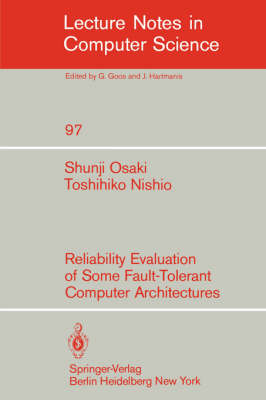 Reliability Evaluation of Some Fault-Tolerant Computer Architectures - Lecture Notes in Computer Science 97 (Paperback)