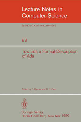 Towards a Formal Description of Ada - Lecture Notes in Computer Science 98 (Paperback)