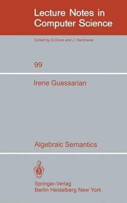 Algebraic Semantics - Lecture Notes in Computer Science 99 (Paperback)