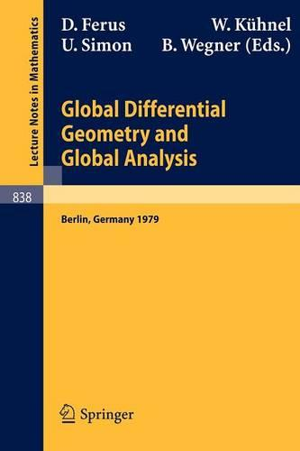 Global Differential Geometry and Global Analysis: Proceedings - Lecture Notes in Mathematics No. 838 (Paperback)