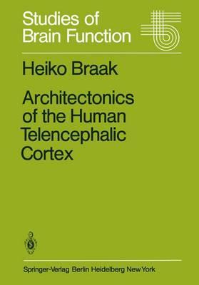 Architectonics of the Human Telencephalic Cortex - Studies of Brain Function 4 (Hardback)