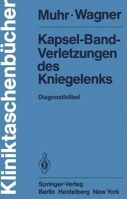 Kapsel-Band-Verletzungen des Kniegelenks - Kliniktaschenbucher (Paperback)