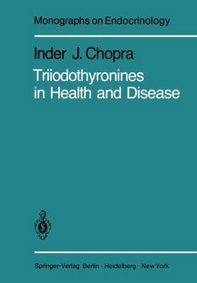 Triiodothyronines in Health and Disease - Monographs on Endocrinology 18 (Hardback)