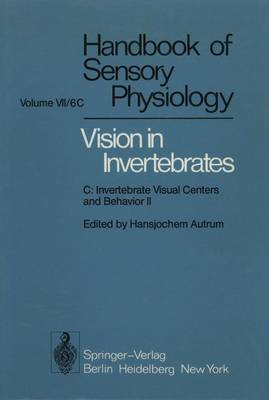 Comparative Physiology and Evolution of Vision in Invertebrates: C: Invertebrate Visual Centers and Behavior II - Handbook of Sensory Physiology (Hardback)