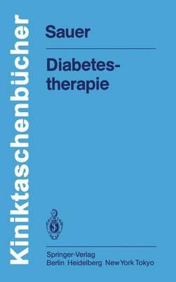 Diabetestherapie - Kliniktaschenbucher (Paperback)