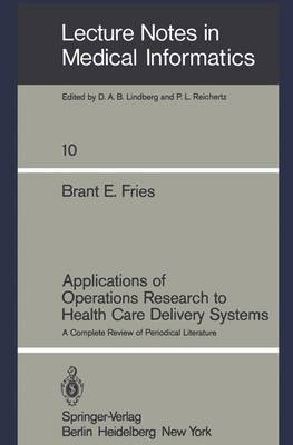 Applications of Operations Research to Health Care Delivery Systems: A Complete Review of Periodical Literature - Lecture Notes in Medical Informatics 10 (Paperback)