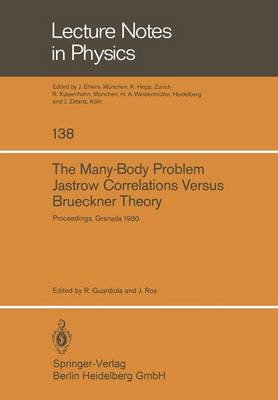 The Many-Body Problem. Jastrow Correlations Versus Brueckner Theory: Proceedings of the Third Topical School Held in Granada (Spain), September 22-27, 1980 - Lecture Notes in Physics 138 (Paperback)