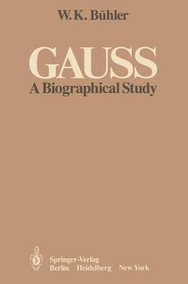 Gauss: A Biographical Study (Hardback)