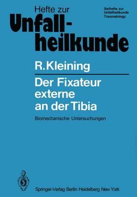 """Der Fixateur Externe an Der Tibia - Hefte zur Zeitschrift  """"Der Unfallchirurg"""" 151 (Paperback)"""