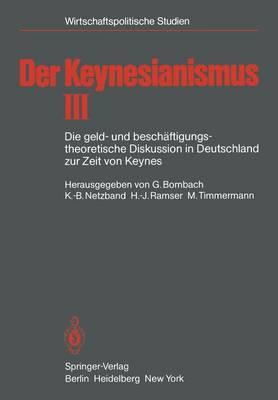 Der Keynesianismus - Wirtschaftspolitische Studien (Paperback)