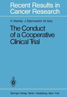 The Conduct of a Cooperative Clinical Trial - Recent Results in Cancer Research 77 (Hardback)