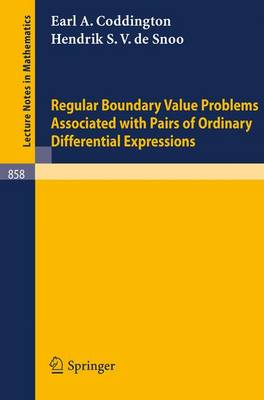 Regular Boundary Value Problems Associated with Pairs of Ordinary Differential Expressions - Lecture Notes in Mathematics 858 (Paperback)