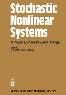 Stochastic Nonlinear Systems in Physics, Chemistry and Biology: Proceedings of the Workshop Bielefeld, Fed. Rep. of Germany, October 5-11, 1980 - Springer Series in Synergetics 8 (Hardback)