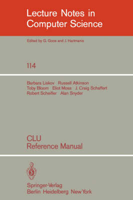 CLU: Reference Manual - Lecture Notes in Computer Science 114 (Paperback)