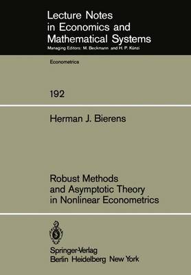 Robust Methods and Asymptotic Theory in Nonlinear Econometrics - Lecture Notes in Economics and Mathematical Systems 192 (Paperback)