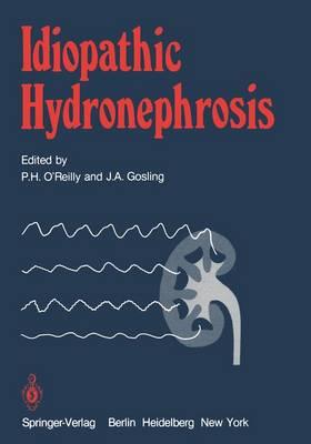 Idiopathic Hydronephrosis (Hardback)
