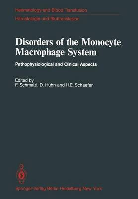 Disorders of the Monocyte Macrophage System: Pathophysiological and Clinical Aspects - Haematology and Blood Transfusion   Hamatologie und Bluttransfusion 27 (Paperback)