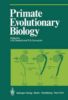 Primate Evolutionary Biology: Selected Papers (Part A) of the Viiith Congress of the International Primatological Society, Florence, 7-12 July, 1980 - Proceedings in Life Sciences (Hardback)