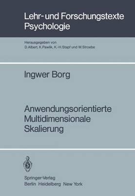 Anwendungsorientierte Multidimensionale Skalierung - Lehr- und Forschungstexte Psychologie 1 (Paperback)