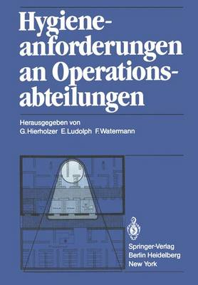 Hygieneanforderungen an Operationsabteilungen (Paperback)