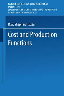 Cost and Production Functions - Lecture Notes in Economics and Mathematical Systems 194 (Paperback)