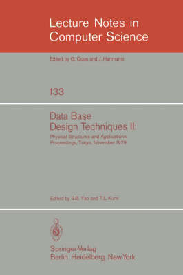 Data Base Design Techniques II: Physical Structures and Applications. Proceedings, Tokyo, November 1979 - Lecture Notes in Computer Science 133 (Paperback)