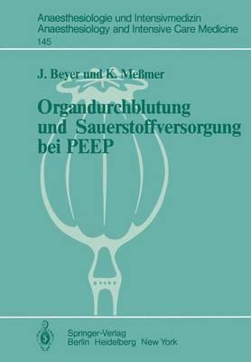 Organdurchblutung und Sauerstoffversorgung bei PEEP - Anaesthesiologie und Intensivmedizin / Anaesthesiology and Intensive Care Medicine 145 (Paperback)