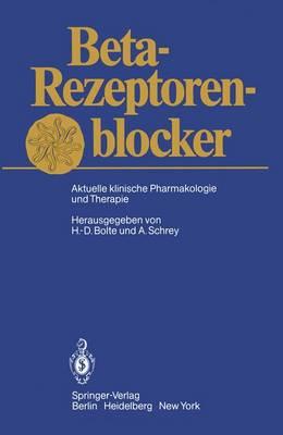 Beta-Rezeptorenblocker: Aktuelle Klinische Pharmakologie Und Therapie (Hardback)
