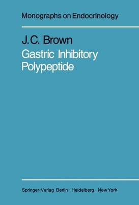 Gastric Inhibitory Polypeptide - Monographs on Endocrinology 24 (Hardback)