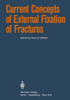 Current Concepts of External Fixation of Fractures (Hardback)